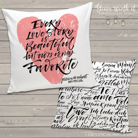 Wedding gift pillow every love story is beautiful but ours is my favorite Front and Back custom wedding pillow - LVEP