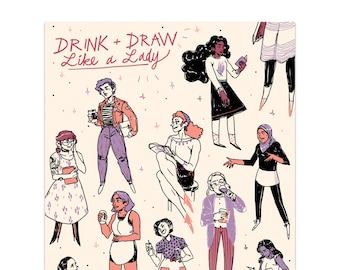Drink and Draw Like A Lady (Print)