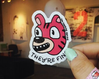 They're Fine/Tiger (Sticker)
