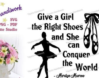 Give a girl the right shoes and she can Conquer the world - Marilyn Munroe quote - Instant DOWNLOAD - svg, png, pdf, silhouette
