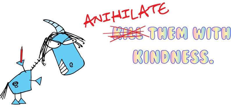 Kill Them With Kindness Saying and Funny Blue Unicorn