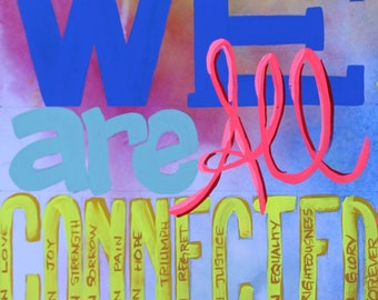 We are all connected, Hand lettered painting, watercolor, acrylic gouache