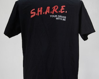 SHARE your drugs with me // black shirt red/grey ink