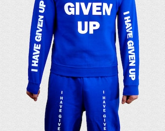 I Have Given Up Sweat Suit