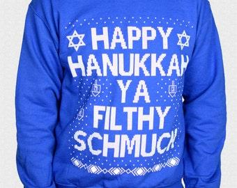 Ugly Hanukkah Sweater Funny Happy Hanukkah Ya Filthy Schmuck Ugly Unisex