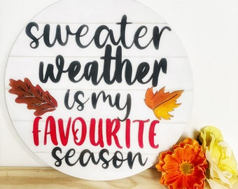 """Sweater Weather Fall Farmhouse Sign 12"""""""