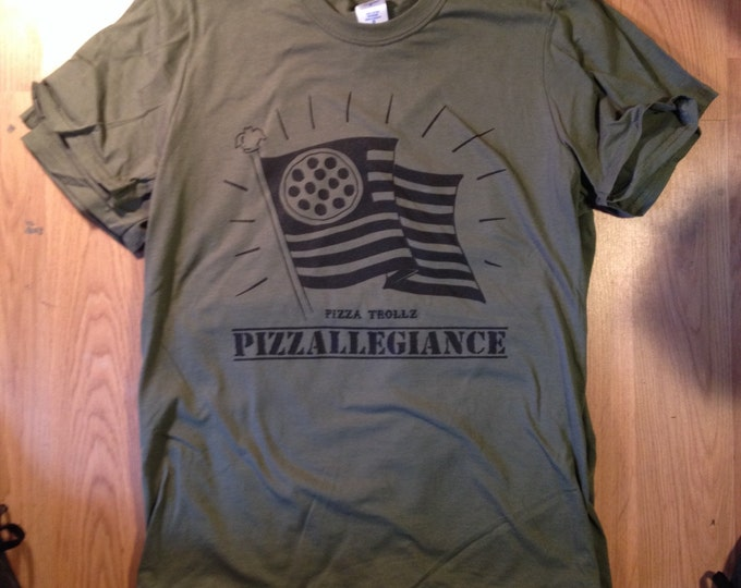 PIZZALLEGIANCE military green tee pizza trollz gildan ring spun 64000