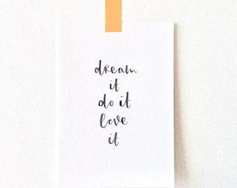 Dream it, Love it, Do it - Inspirational Print - motivational print - graduation gift - gift for entrepreneurs - gift for dreamers