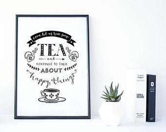 Tea and Happy things - Typography Print - - Kitchen Print - Housewarming gift - Gift for friends - Tea Print