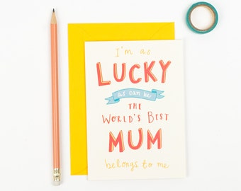 Lucky Mum Card - Mothers Day card - Birthday card for Mum - Greetings card -uk