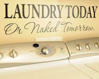 Laundry Today or Naked Tomorrow - Wall Decal