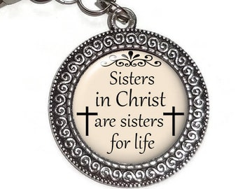 Purse Charm Sisters In Christ Are For Life Handbag Christian Gift Zipper Pull Religious Friend Birthday Christmas