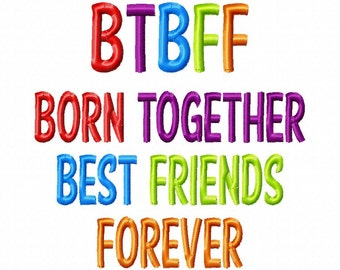 BTBFF - Born Together Best Friends Forever - Machine Embroidery Design - 6 Sizes