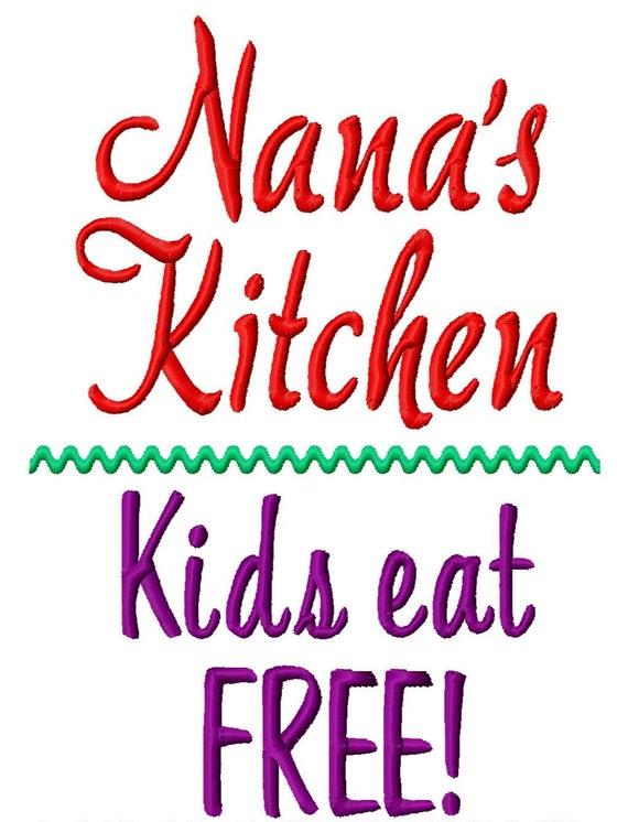 Nana S Kitchen Kids Eat Free Machine Embroidery Design Etsy