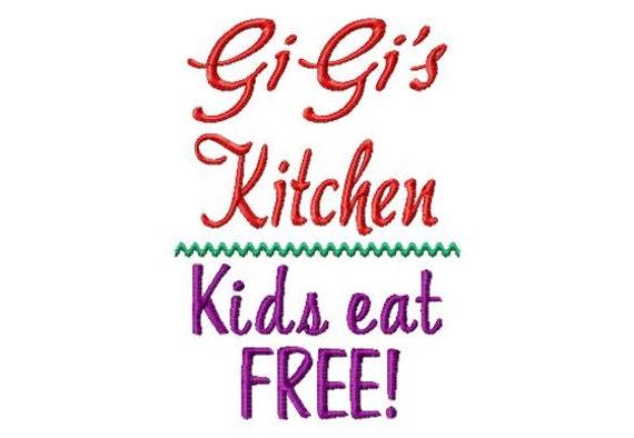 Gigi S Kitchen Kids Eat Free Machine Embroidery Design Etsy