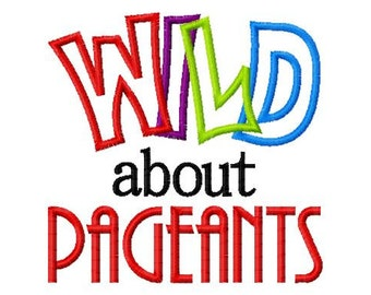 WILD about Pageants - Applique - Machine Embroidery Design - 8 Sizes