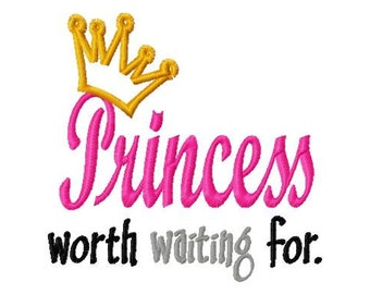 Princess worth waiting for - Crown Applique - Machine Embroidery Design - 8 Sizes