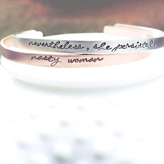 Nevertheless She Persisted Bracelet Nasty Woman Bracelet Etsy