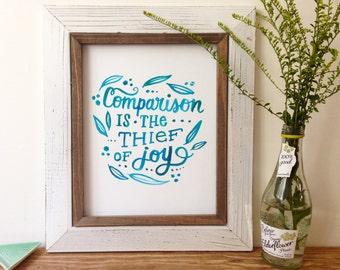Comparison is the Thief of Joy - Art Print - 5x7, 8x10, 11x14