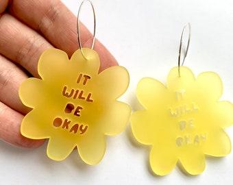 Flower It Will Be Okay Hoop Earrings - Yellow - Each To Own Original - Laser Cut Acrylic - Proceeds to WISE Afghanistan