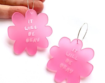 Flower It Will Be Okay Hoop Earrings - Pink - Each To Own Original - Laser Cut Acrylic - Proceeds to WISE Afghanistan