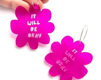 Flower It Will Be Okay Hoop Earrings - Fuchsia - Each To Own Original - Laser Cut Acrylic - Proceeds to WISE Afghanistan