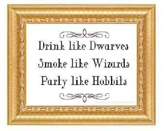 Drink like dwarves, Smoke like wizards, Party like hobbits cross stitch pattern pdf instant download