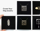 Your Custom Jewelry Map: create a custom map design based on any place close to your heart.