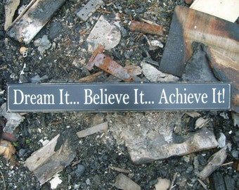 Inspirational Handmade Vintage Wooden Sign LARGE Dream It Believe It Achieve It!