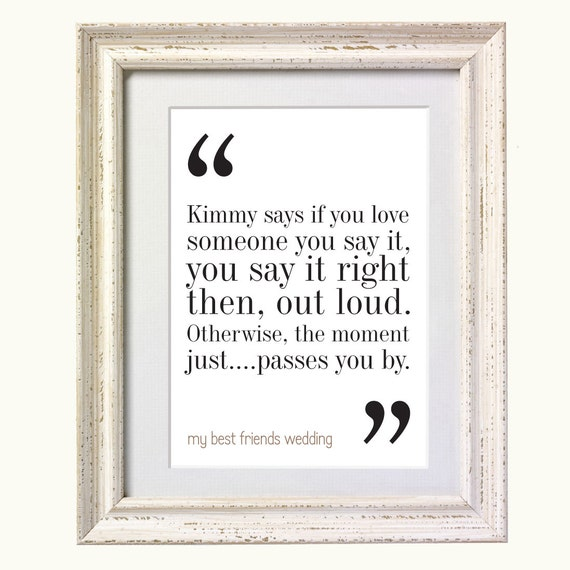 My Best Friends Wedding Movie Quote Typography Print 8x10 On Etsy