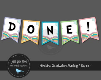 Graduation Bunting Banner - DONE! - Pastel Rainbow - Preschool, Kindergarten, Jr. High, High School - YOU PRINT (Digital File)