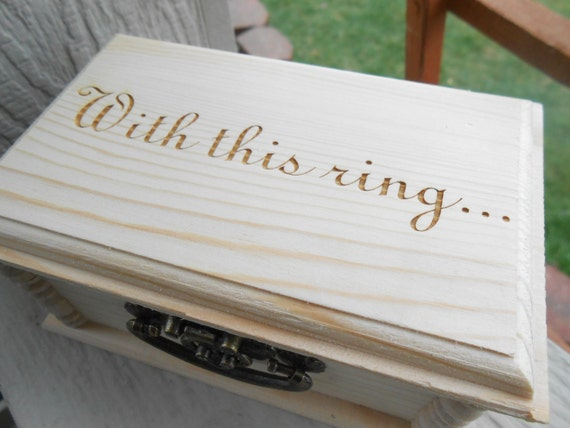 With This Ring- Ring Box & Pillow. CHOOSE YOUR PILLOW Style! Wedding Accessories. Ring Bearer, Bridal. Chest.