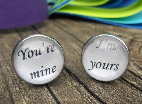 You're Mine, I'm Yours Cufflinks. Wedding, Men's, Groomsmen Gift, Dad. Silver Plated. CUSTOM ORDERS WELCOME