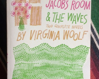 Virginia Woolf Jacob's Room and The Waves
