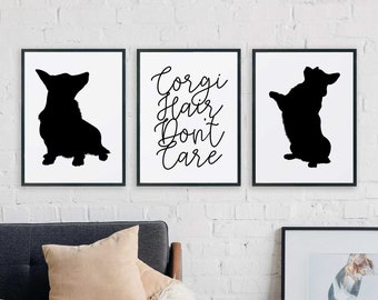 Corgi Hair Don't Care - Printable Set of 3 - Dog lover, black, white, modern, minimal, quote, pet, gift, art, funny, shed, Instant download