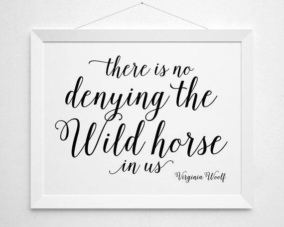 Literary Printable, Virginia Woolf Quote, Wild Horse Art Print, Virginia  Woolf Poster, Instant Download, Printable, Black and White Script