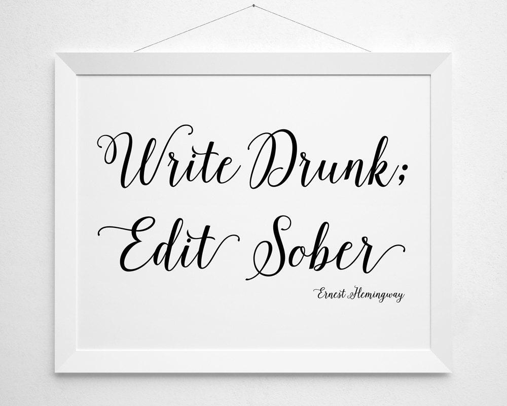 Write Drunk Edit Sober Literary Printable Ernest Hemingway