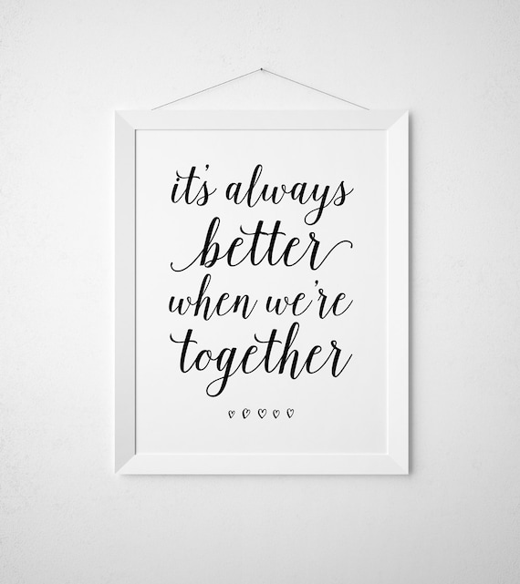 It S Always Better When We Re Together Printable Art Etsy