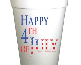 Happy 4th of July Holiday Styrofoam Cups