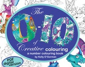 Digital Download of The 0-10 of Creative Colouring by Kelly O'Gorman