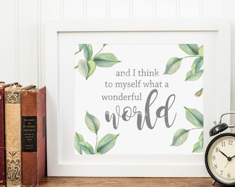 And I Think To Myself What A Wonderful World - Green Art - Living Room Wall Art - Bedroom Wall Art - Inspirational Gifts- Gallery Wall Decor
