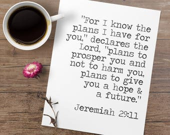 Jeremiah 29 11 - Christian Wall Art - For I Know The Plans I Have For You - Printable Bible Verse - Christian Decor - Graduation Gift
