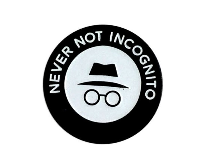 Never Not Incognito Enamel Pin