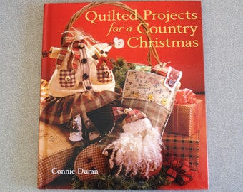 Hard Cover Quilting Book Quilted Projects For A Country Christmas by Connie Duran.