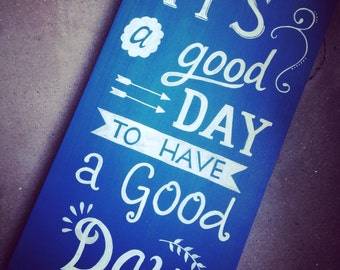 Hand painted Sign on Reclaimed Wood - 'It's a Good Day'
