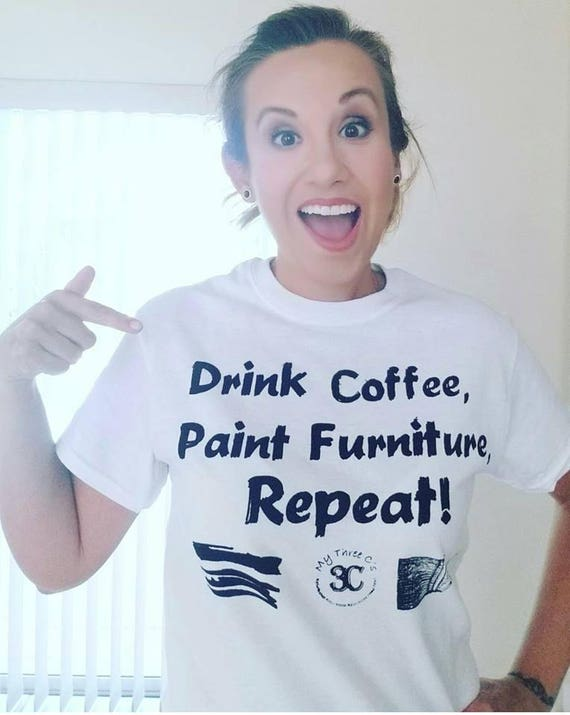 Drink Coffee, Paint Furniture, Repeat T-Shirt
