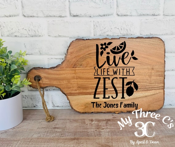 Personalized Cutting Boards | Rustic | Live Life With Zest |House Warming Gifts | Real Estate Closing Gifts | Laser Engraved | Customized