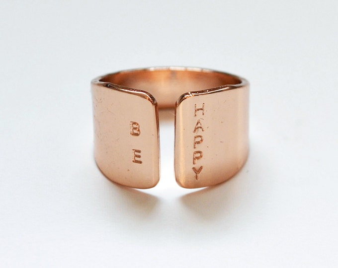 Rose gold ring BE HAPPY hand stamped, Adjustable rose gold band.