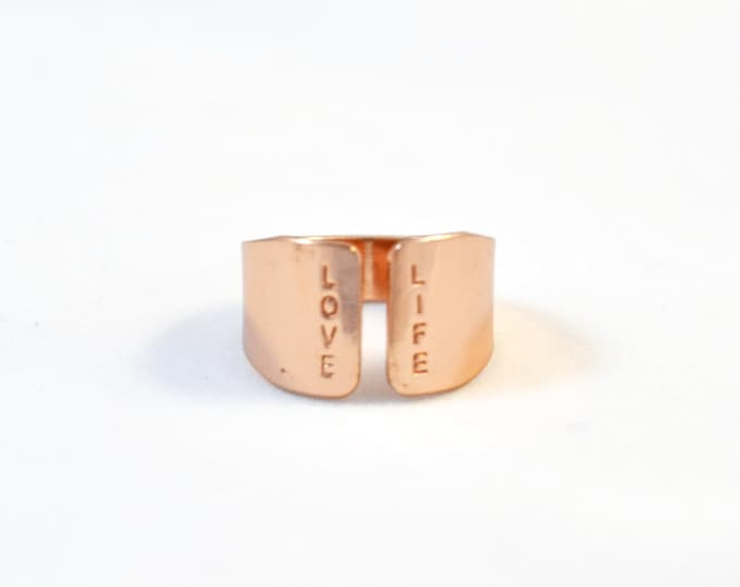 Rose gold ring, LOVE LIFE hand stamped Rose Gold Cuff/ Wide Rose Gold Ring