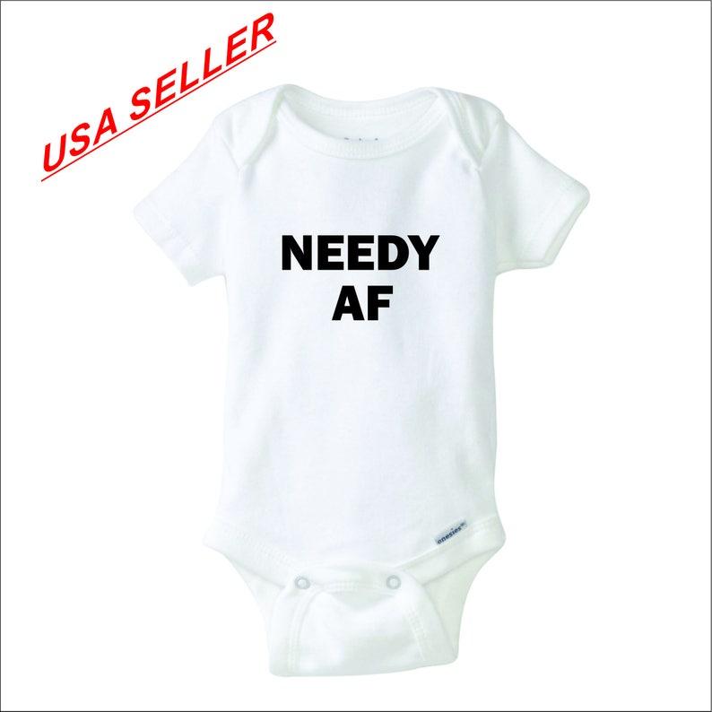 NEEDY AF Gerber onesie
